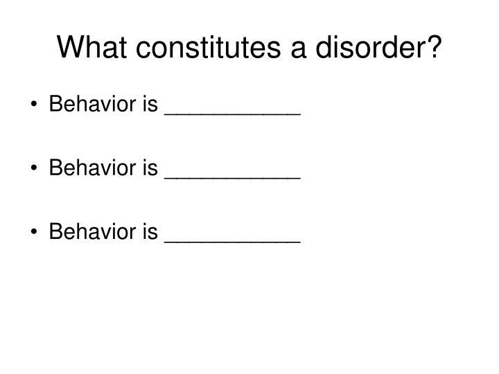 What constitutes a disorder