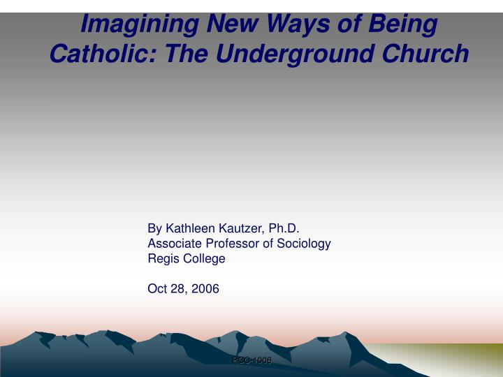 Imagining new ways of being catholic the underground church