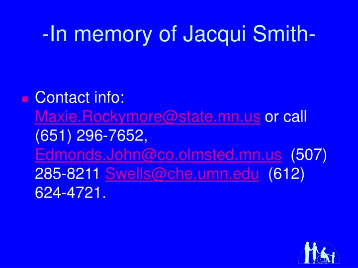 -In memory of Jacqui Smith-
