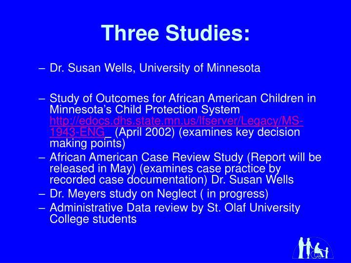 Three Studies: