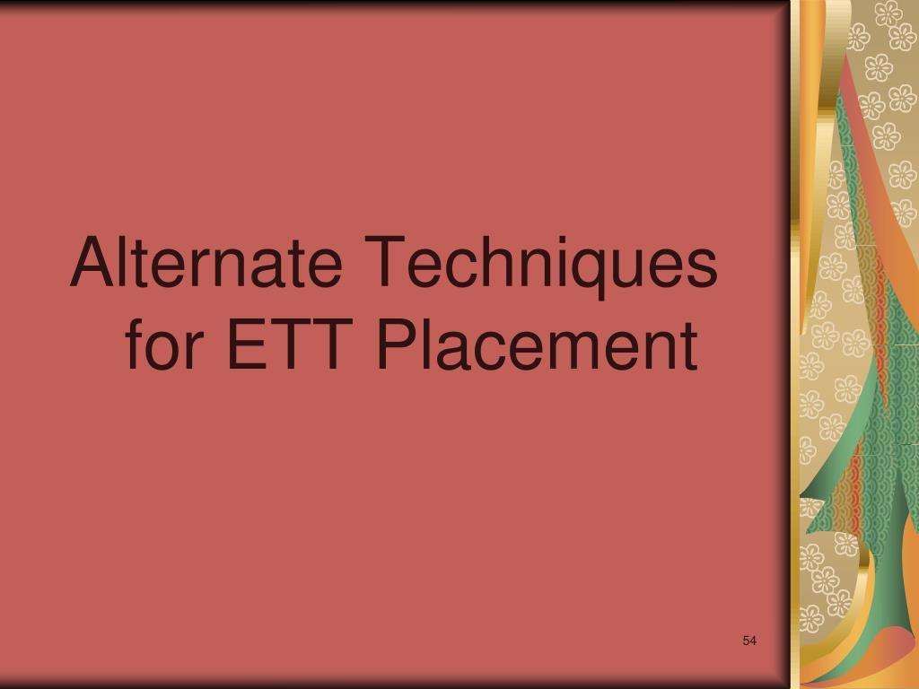 Alternate Techniques for ETT Placement
