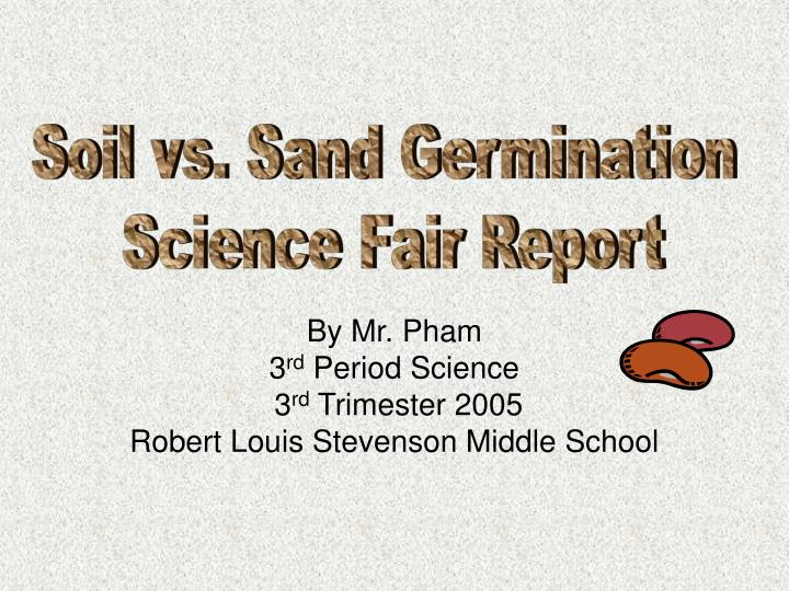 By mr pham 3 rd period science 3 rd trimester 2005 robert louis stevenson middle school