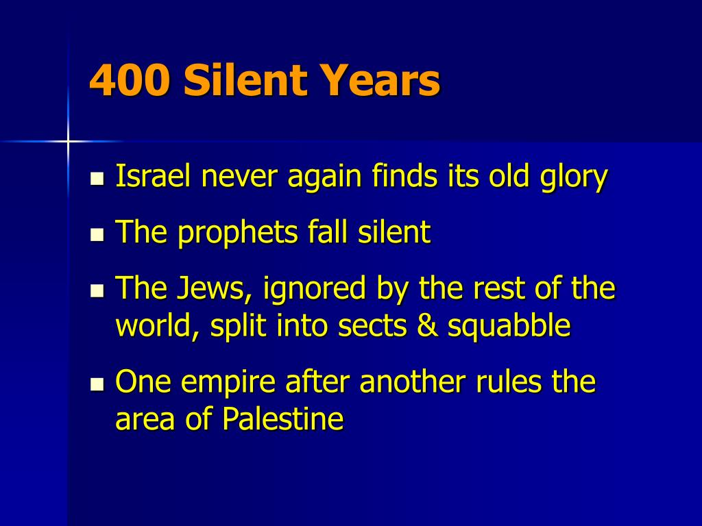 400 Silent Years