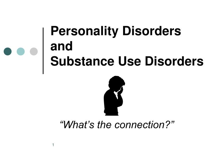 personality disorders and substance use disorders n.
