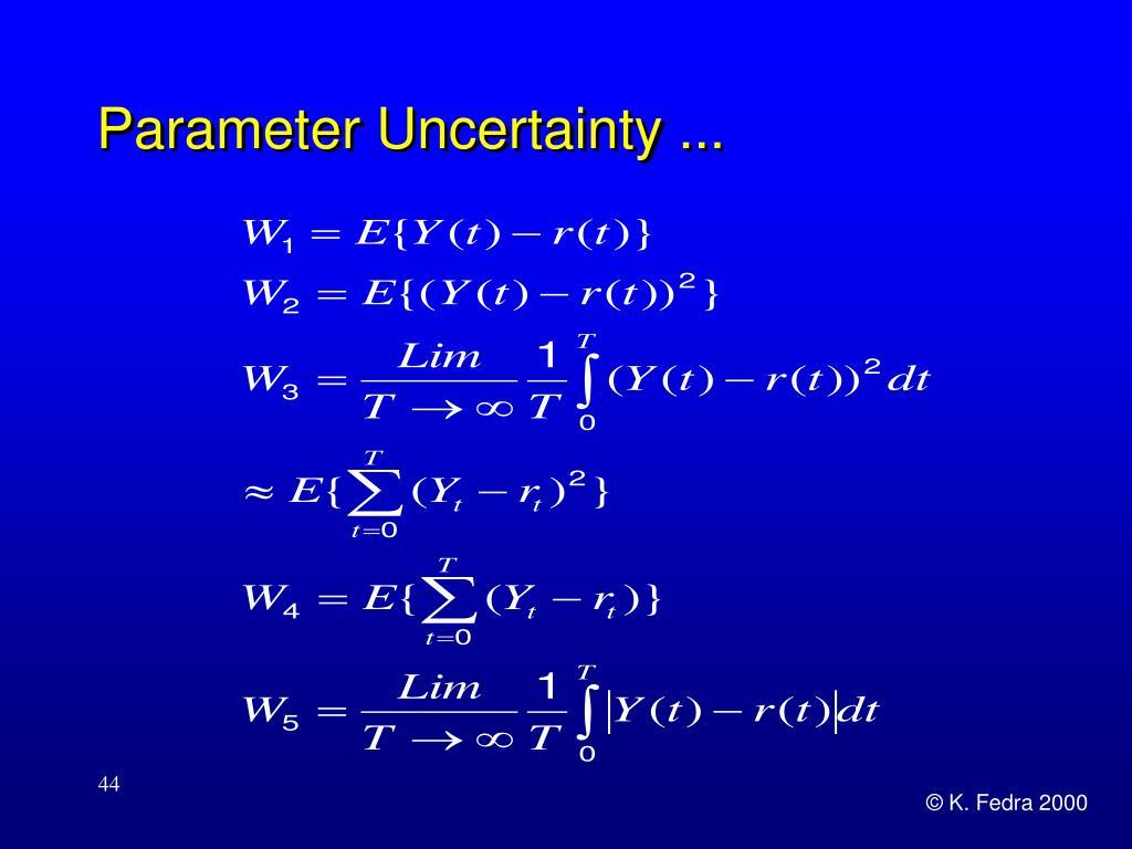Parameter Uncertainty ...