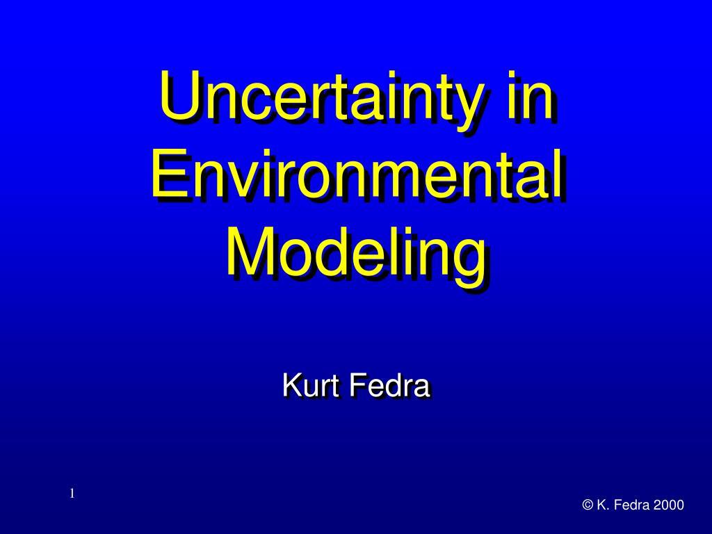 Uncertainty in Environmental Modeling