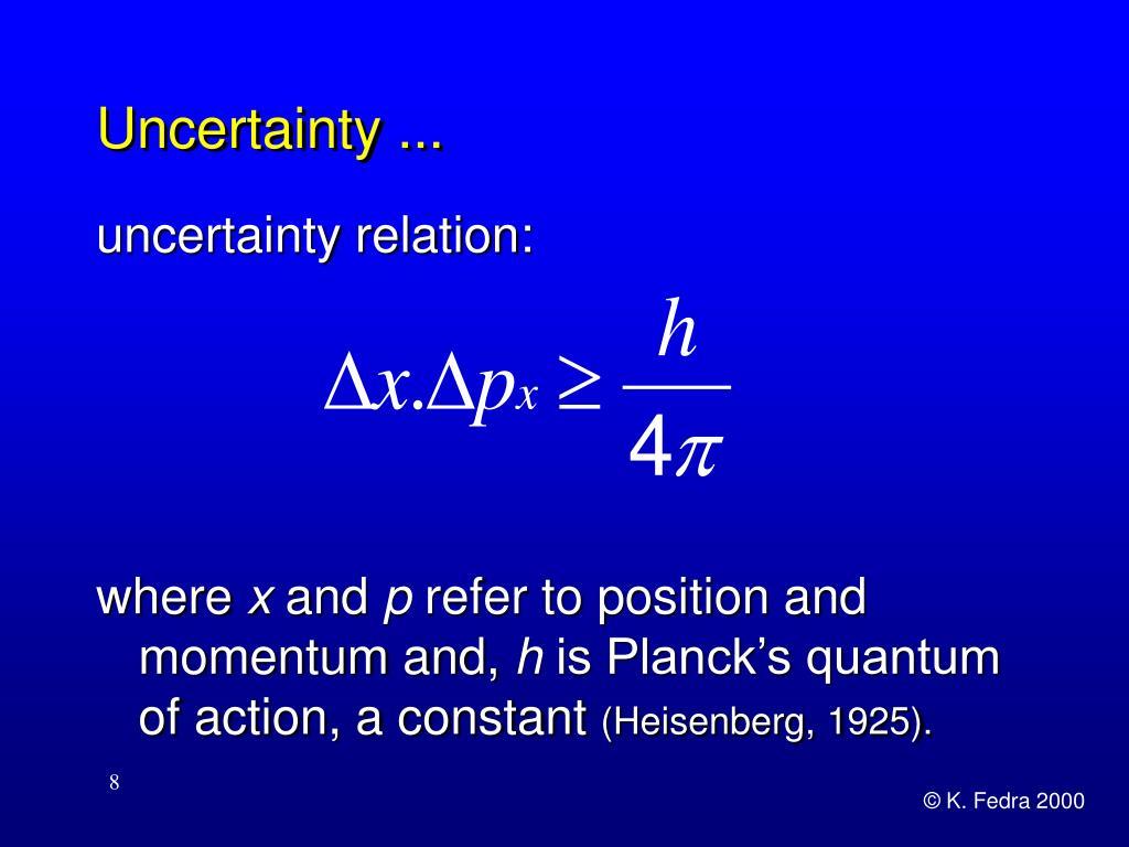 Uncertainty ...