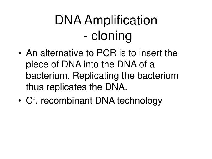 Ppt reading the blueprint of life powerpoint presentation id dna amplification cloning malvernweather Images