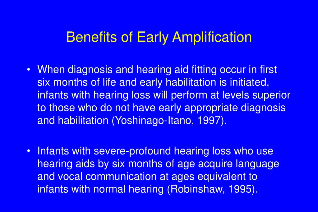 Benefits of Early Amplification