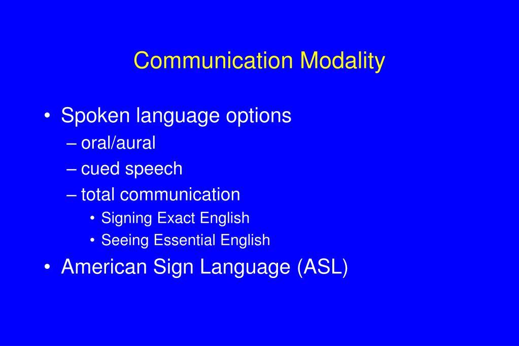 Communication Modality