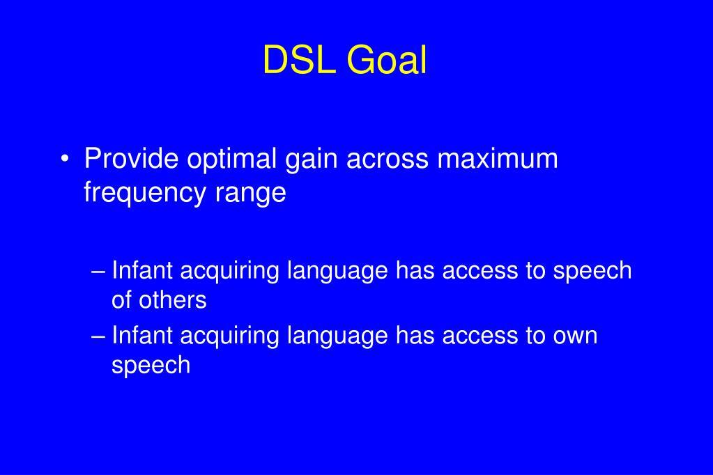 DSL Goal