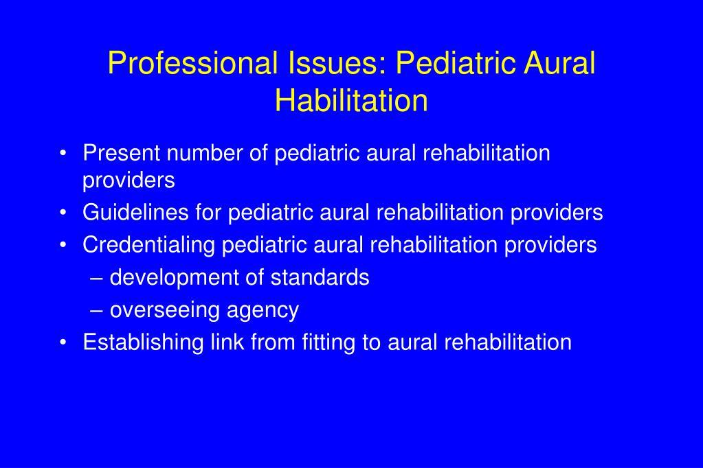 Professional Issues: Pediatric Aural Habilitation