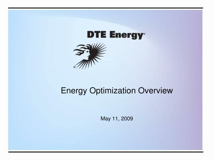 Energy optimization overview may 11 2009
