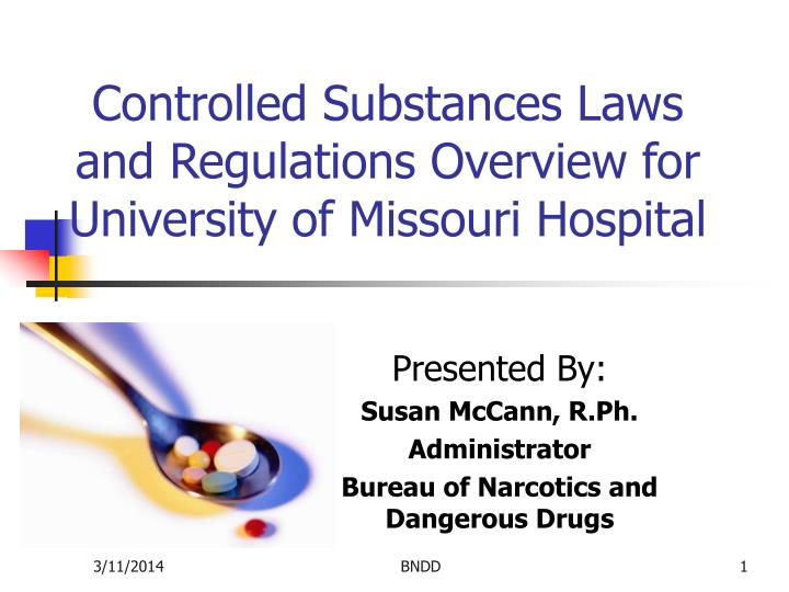 controlled substances laws and regulations overview for university of missouri hospital n.