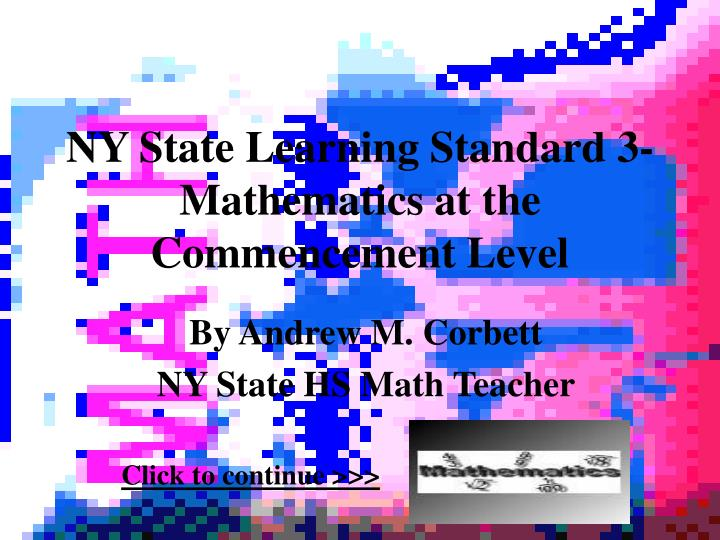 Ny state learning standard 3 mathematics at the commencement level