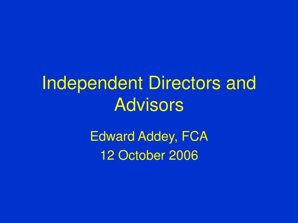 Independent Directors and Advisors
