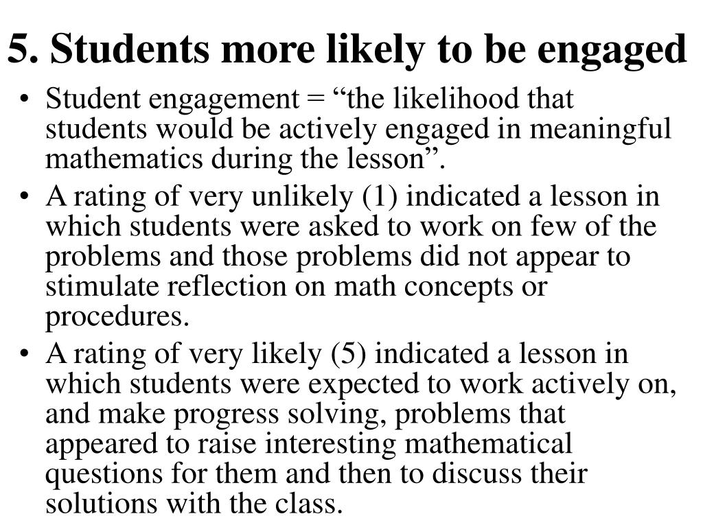 5. Students more likely to be engaged