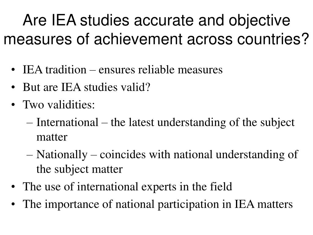 Are IEA studies accurate and objective measures of achievement across countries?