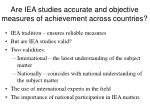 are iea studies accurate and objective measures of achievement across countries