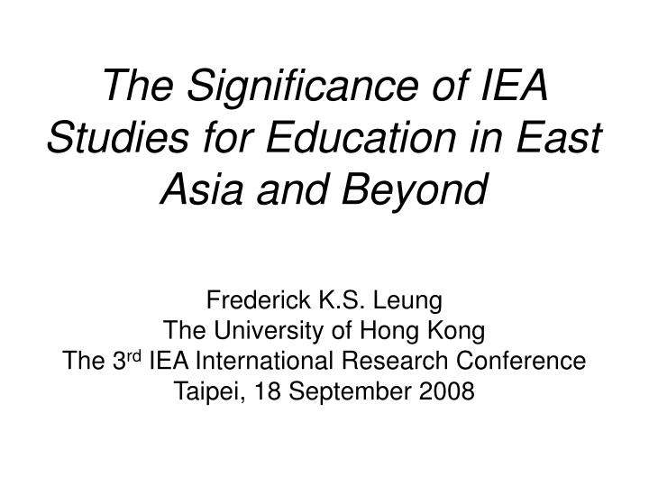 the significance of iea studies for education in east asia and beyond n.
