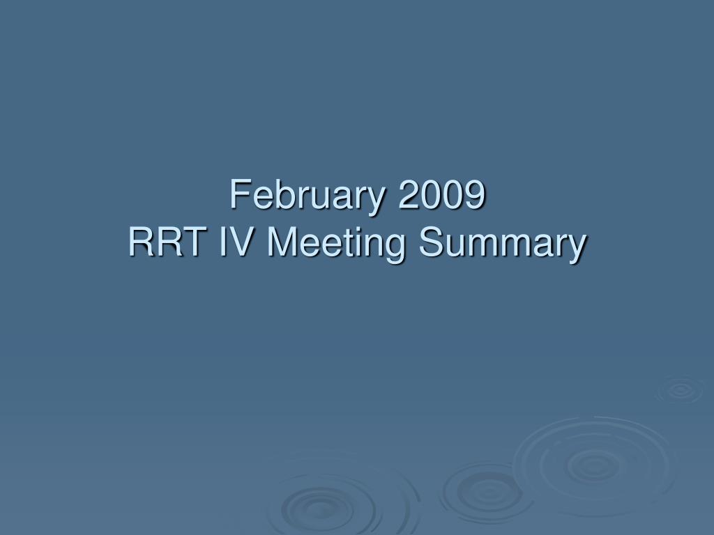 february 2009 rrt iv meeting summary l.
