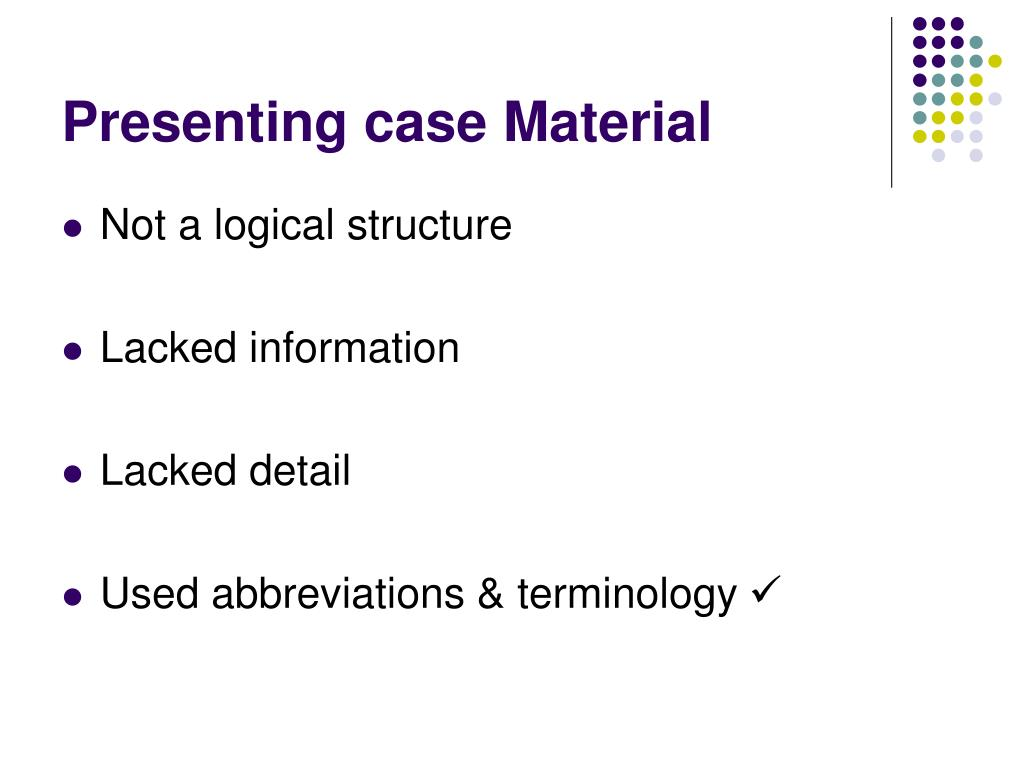 Presenting case Material