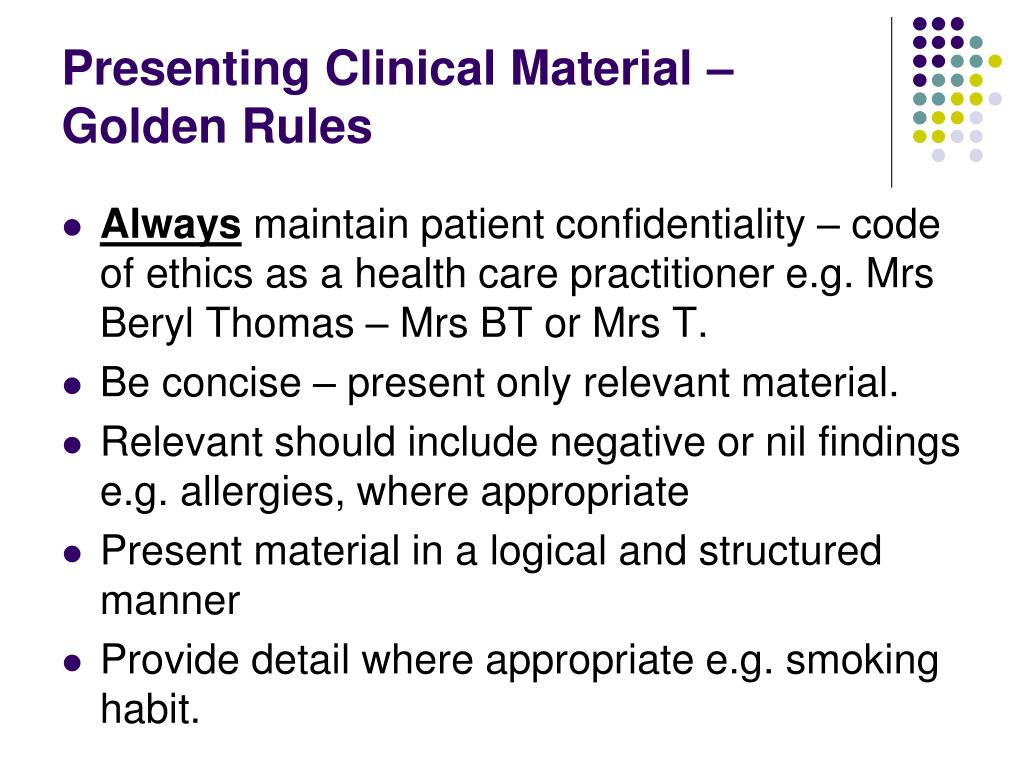 Presenting Clinical Material – Golden Rules