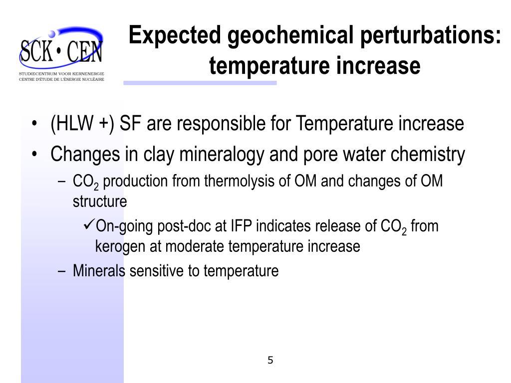 Expected geochemical perturbations: temperature increase