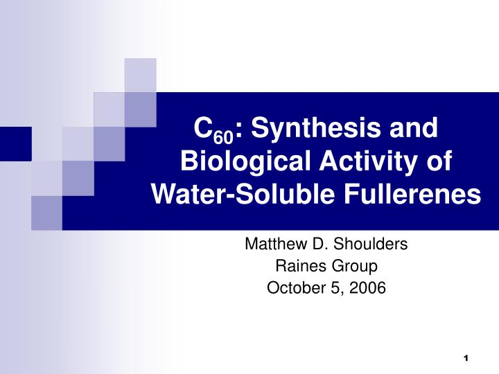 c 60 synthesis and biological activity of water soluble fullerenes n.