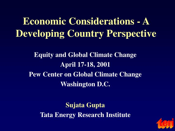 Economic considerations a developing country perspective