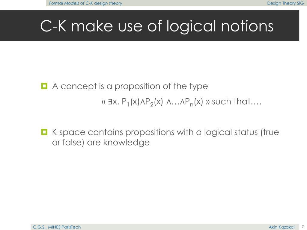 C-K make use of logical notions