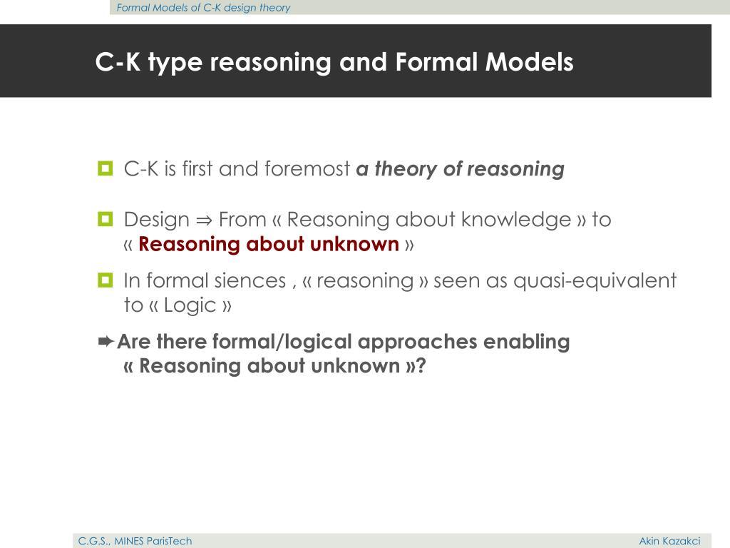 C-K type reasoning and Formal Models