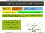extending kripke s model dual expansion