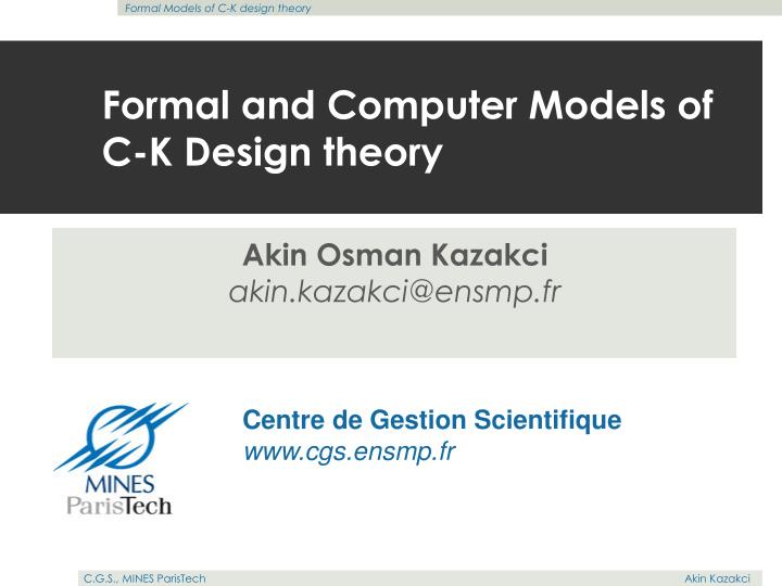 Formal and computer models of c k design theory