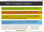tcs a missing c space