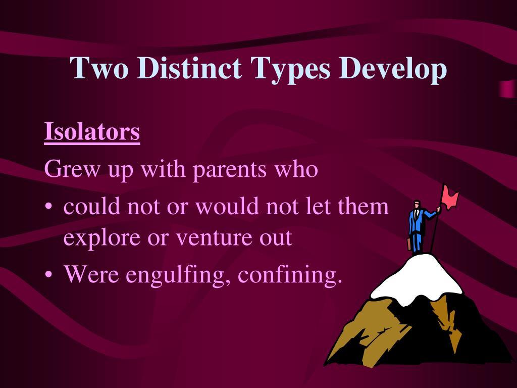 Two Distinct Types Develop