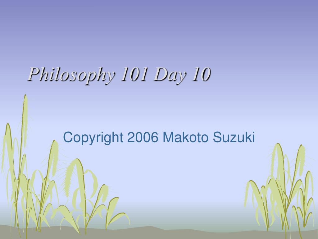 Philosophy 101 Day 10