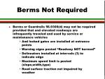 berms not required