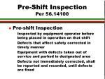 pre shift inspection per 56 14100