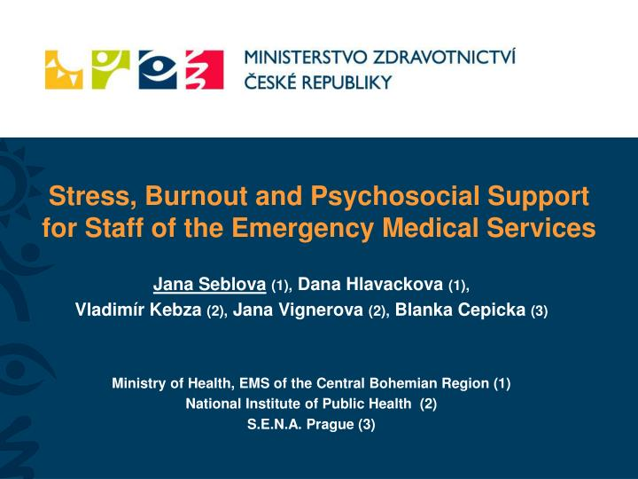 Stress burnout and psychosocial support for staff of the emergency medical services