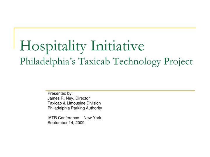 Hospitality initiative philadelphia s taxicab technology project