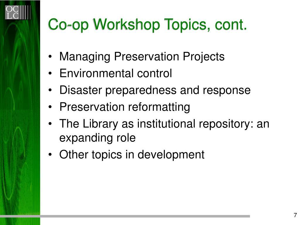Co-op Workshop Topics, cont.