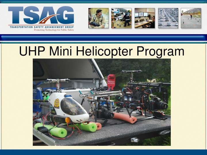 UHP Mini Helicopter Program