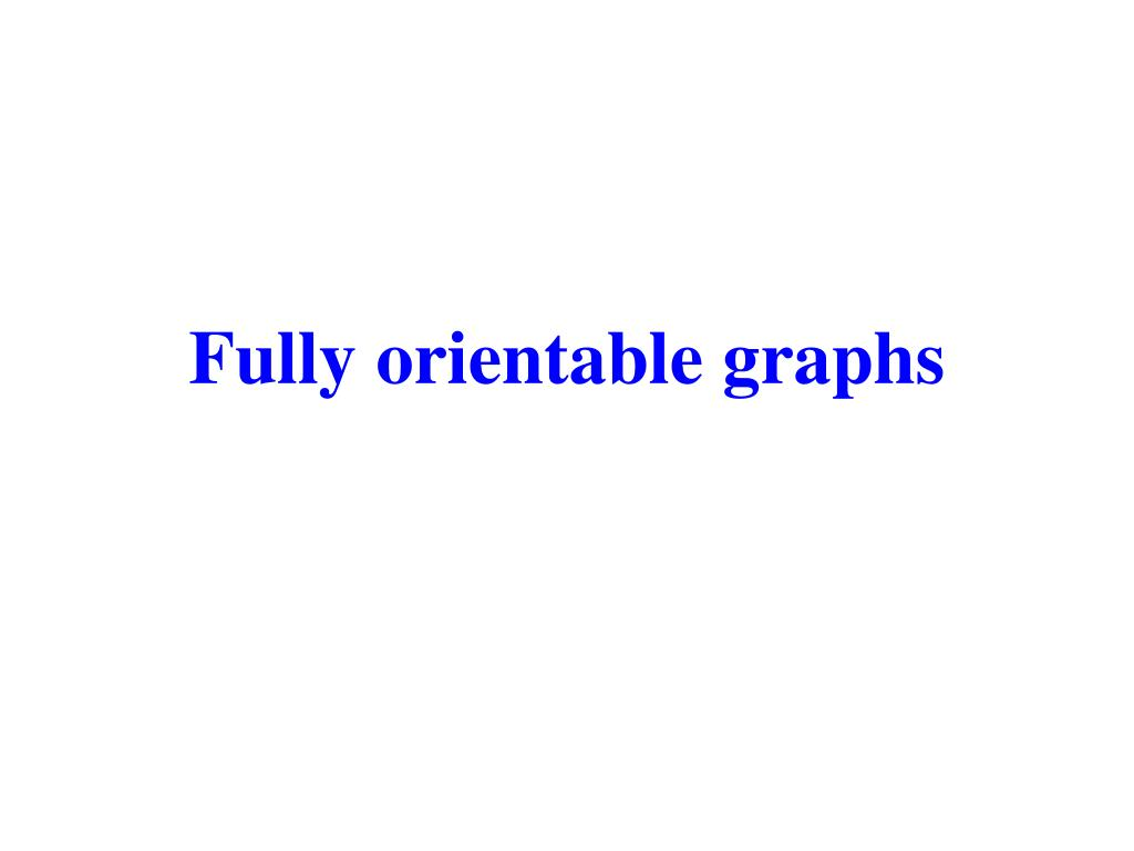 Fully orientable graphs