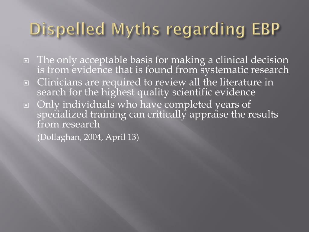 Dispelled Myths regarding EBP