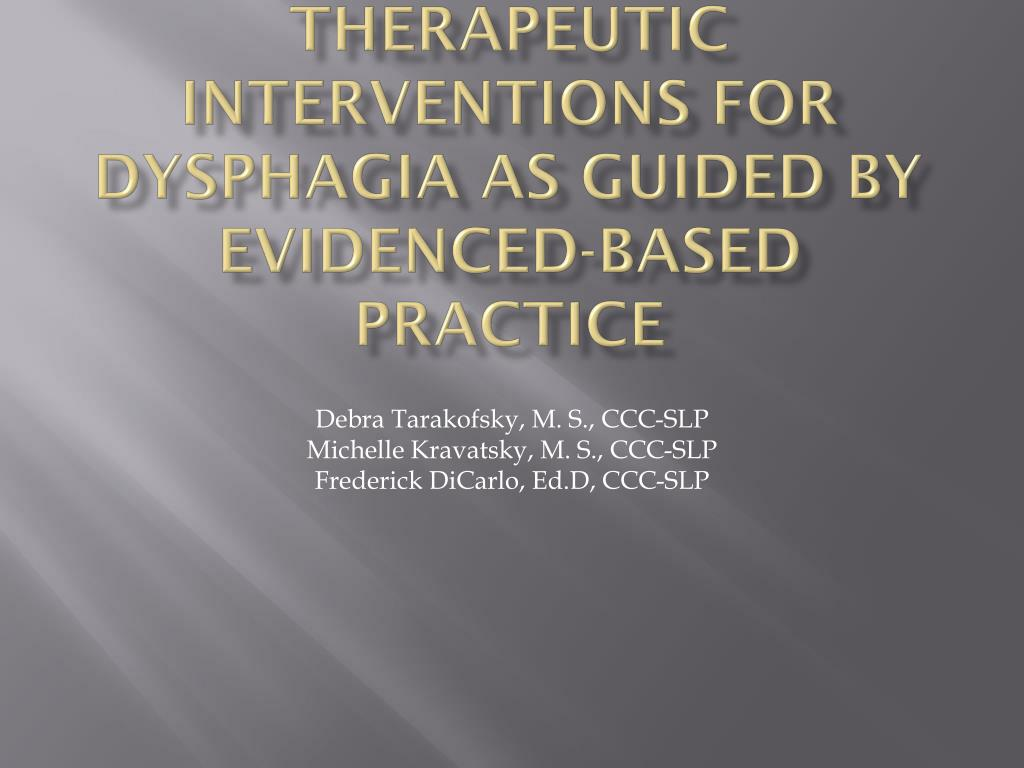 Therapeutic Interventions for Dysphagia as Guided by Evidenced-Based Practice