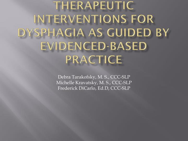 Therapeutic interventions for dysphagia as guided by evidenced based practice