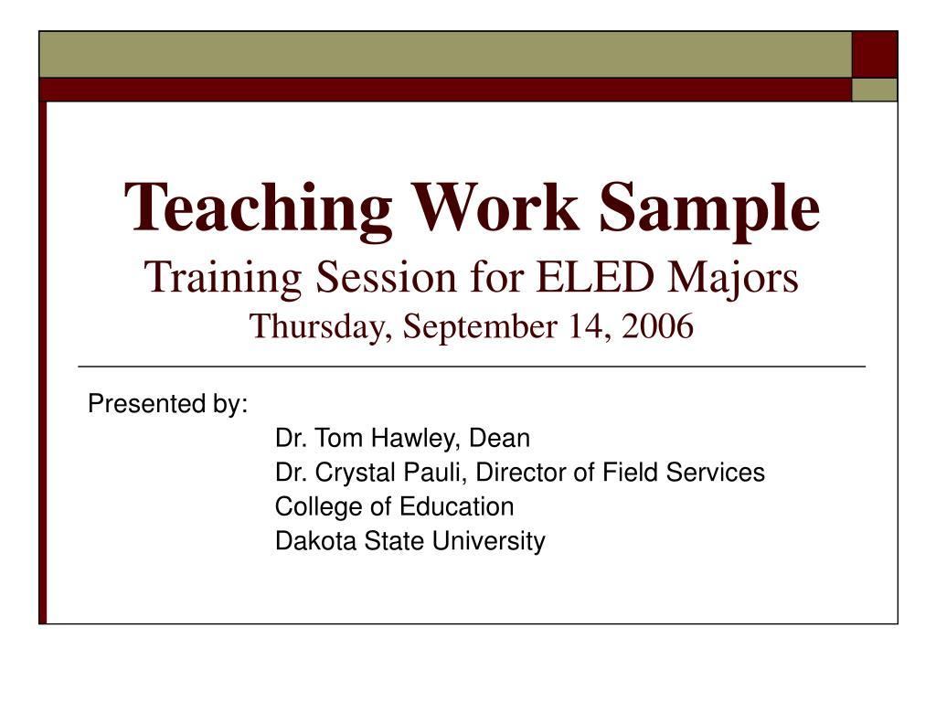 teaching work sample training session for eled majors thursday september 14 2006 l.