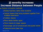if severity increases increase distance between people