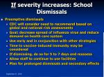 if severity increases school dismissals